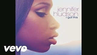 Jennifer Hudson - I Got This (Audio)