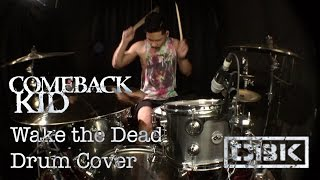 Ivan Wing | Comeback Kid - Wake the Dead (DRUM COVER)
