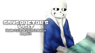 Sans Doctor's Visit [Request]  - Motivational- (Undertale Original Audio)