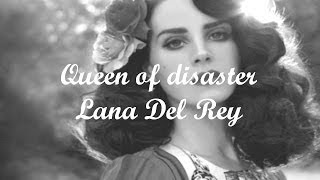 Queen of Disaster - Lana Del Rey Lyrics