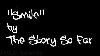 The Story So Far - Smile Lyrics