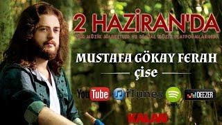 Mustafa Gökay Ferah - Çise - Tanıtım