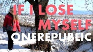 If I Lose Myself - OneRepublic MUSIC VIDEO