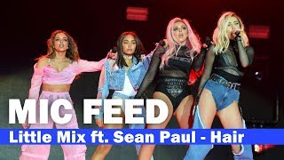 "[MIC FEED] Little Mix ft. Sean Paul - ""Hair"" Live (Capital's Summertime Ball 2017) Voice Only"