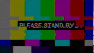 PLEASE STAND BY (TV effect)