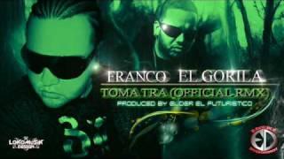 Franco El Gorila - Toma Tra (Official Rmx) Prod. By Elder El Futuristico.