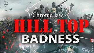 Chronic Law - Hill Top Badness (August 2018)