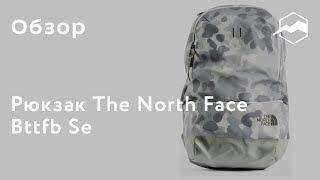 Городской рюкзак The North Face Bttfb Se. Обзор