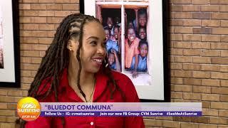 What is Bluedot Communa? | Sunrise with Bluedot Communa | CVMTV