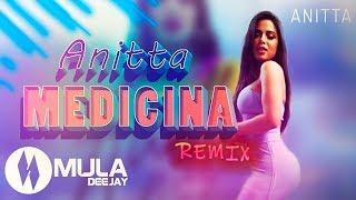 Medicina - Anitta (Mula Deejay Rmx)