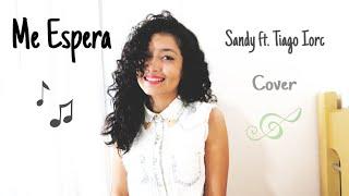 Me espera - Sandy ft. Tiago Iorc (cover Wândala Quintino)