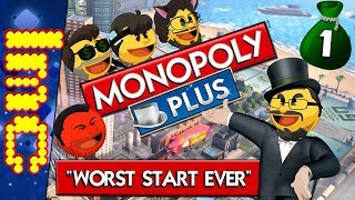 WORST START EVER | Monopoly Plus #1