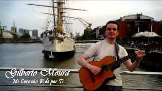 Gilberto Moura - Mi Corazón Pide por Ti.