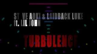 Turbulence Steve aoki ft.Lil John Laidback luke(Lyrics)