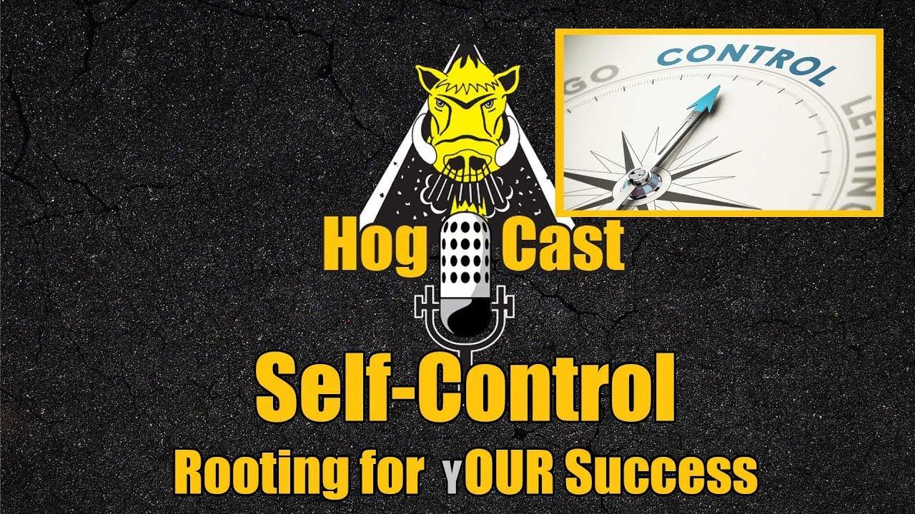 Hog Cast - Self-Control