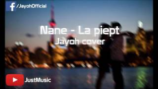 Nane - La piept (Jayoh Cover)