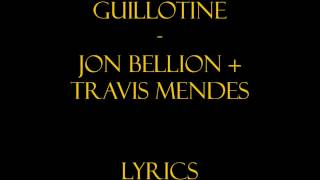 Jon Bellion + Travis Mendes - Guillotine Lyrics