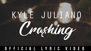 Kyle Juliano - Crashing (Official Lyric Video)