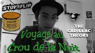 Stupeflip - The Cadillac Theory (Voyage au Crou de la Nuit #3)