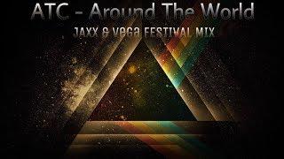 ATC - Around The World (Jaxx & Vega Festival Mix)