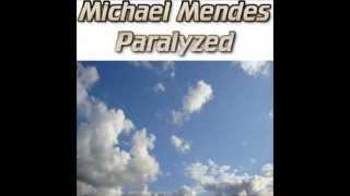 Paralyzed - Michael Mendes