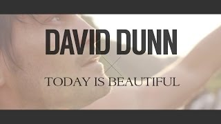 David Dunn - Today Is Beautiful (@davidtdunn) OFFICIAL MUSIC VIDEO