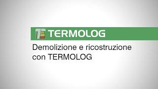 Interventi di Demolizione e Ricostruzione con TERMOLOG