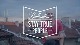 Добрин Атанасов: Рецепта за успех - Ballantine's Stay True People #2