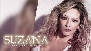 Suzana - Diz-me que vais ficar (Lyric video)