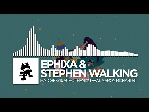 Ephixa & Stephen Walking - Matches (Subtact Remix) [feat. Aaron Richards]