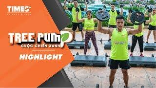 [HIGHLIGHT] BODYPUMP| TREEPUMP CUỘC CHIẾN XANH| TIMESPLUS - 99 TÂN MAI