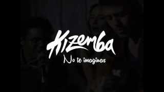 No te imaginas - Kizemba