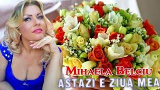 Mihaela Belciu - Azi e ziua mea