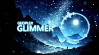 Geoplex - Glimmer (Chill Drum & Bass)