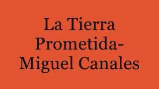 La Tierra Prometida-Miguel Canales