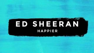 Ed Sheeran - Happier (Official Music Video) [2017]