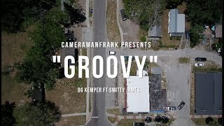 Og Kemper Ft Smitty James - Groovy  (Official Music Video) Shot By @CameraManFrank