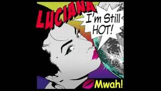 Luciana - I'm Still Hot (R3hab Remix Dave Audé Edit)