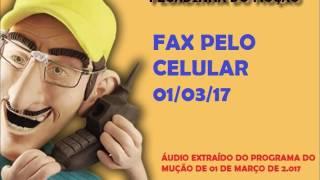 MUÇÃO-  FAX PELO CELULAR 01 MARÇO 2017