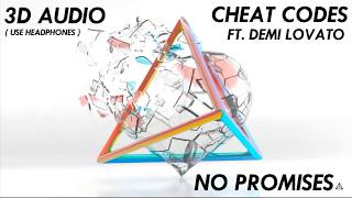 [3D AUDIO] No Promises - Cheat Coded ft. Demi Lovato (USE HEADPHONES!!!)
