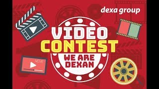 We Are Dexan Video Competition : WINNER ANNOUNCEMENT