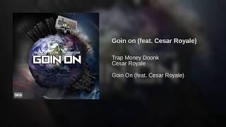 Goin on (feat. Cesar Royale)
