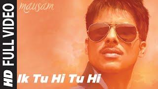 """Ik Tu Hi Tu Hi"" Full Song in HD   Mausam   Ft. Shahid Kapoor   Sonam Kapoor"