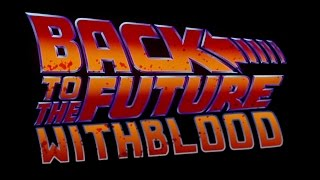 Back To The Future With Blood #2