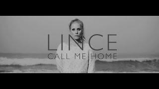 LINCE - Call me Home