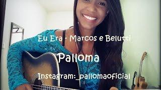 Eu Era - Marcos e Belutti (Palloma Cover)
