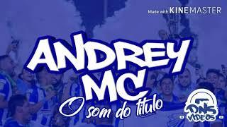 ANDREY MC - O som do título ( edição Denis vídeos )