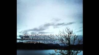Grown-up Christmas list - David Foster, cover by Elise Nærø