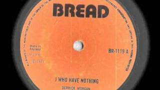 I Who Have Nothing - Derrick Morgan- Bread Records 1973