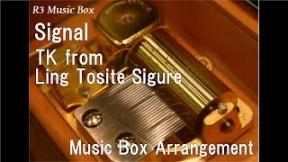 "Signal/TK from Ling Tosite Sigure [Music Box] (Anime ""91Days"" OP)"